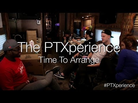 The PTXperience Episode 5 Time To Arrange