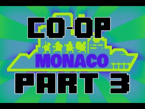 Monaco Co op (W/ Yerocha) Part 3: The Gentleman Appears!