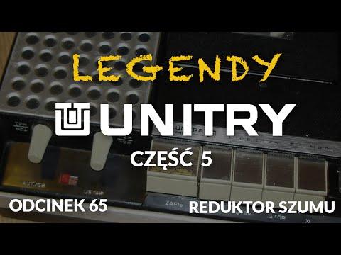 Legendy Unitry cz.5 - Odc. 65 [Reduktor Szumu]