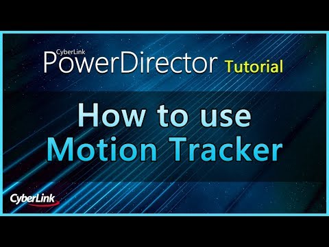CyberLink PowerDirector     Using the Motion Tracker