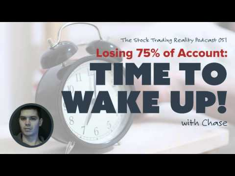 STR 051: Losing 75% of Account: Time to Wake Up! (audio only)