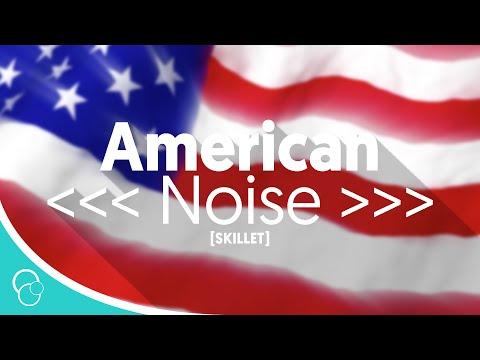Skillet - American Noise (Lyrics)