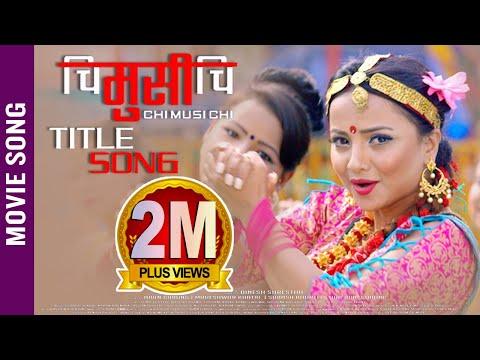 New Nepali Movie | CHI MUSI CHI | Title Song 2018 Ft. Namrata Sapkota, Sunil Chhetri, Alisha Sharma