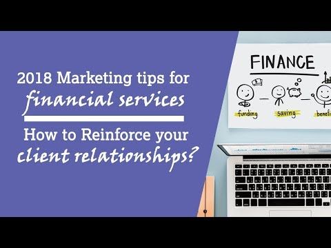 Marketing tips for financial services - How to Reinforce your client relationships