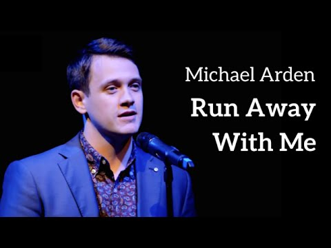 Michael Arden - RUN AWAY WITH ME (Kerrigan-Lowdermilk)