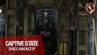 CAPTIVE STATE - Bande Annonce VF