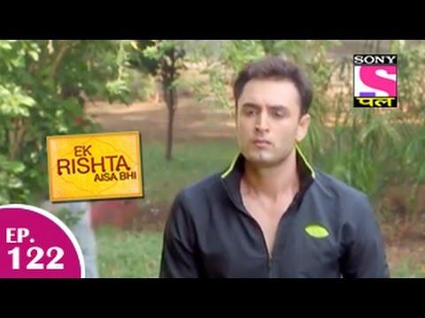 Ek Rishta Aisa Bhi - एक रिश्ता ऐसा भी - Episode 122 - 29th January 2015 video
