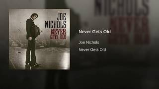 Joe Nichols Never Gets Old