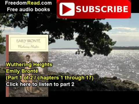 Wuthering Heights (Part 1 of 2), Emily Bronte (chapters 1 trhough 17)