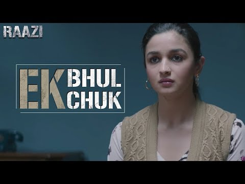 Ek bhul ek chuk   Raazi   Alia Bhatt   Meghna Gulzar   Releases on 11th May thumbnail