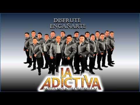 Disfruté Engañarte La Adictiva Banda San José Vídeo Audio