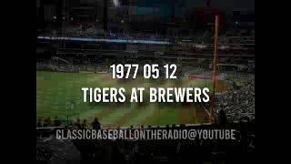 1977 05 12 Tigers at Brewers Radio Broadcast (Today in Baseball History)