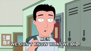 Family Guy: Men. We don't know what we did.
