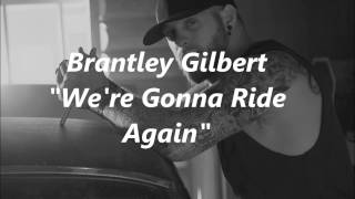 Download Lagu Brantley Gilbert - We're Gonna Ride Again (Lyrics) Gratis STAFABAND