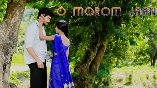 assamese new song  o morom jaan