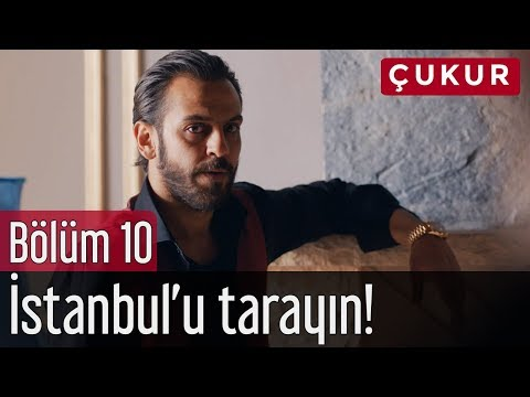 Çukur 10. Bölüm - İstanbul'u Tarayın!