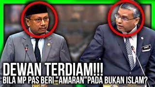 DEWAN TERDIAM! BILA MP PAS BERI 'AMARAN' PADA BUKAN ISLAM?