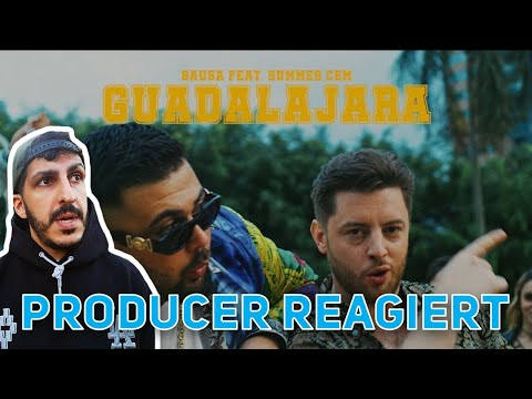 Producer REAGIERT auf BAUSA feat. SUMMER CEM - GUADALAJARA (prod. by Juh-Dee)