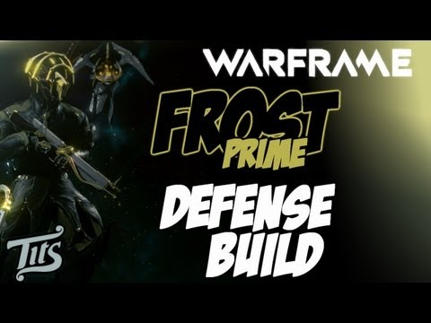 Warframe ♠ 8.1 - Frost Prime Tank Defense build guide with gameplay - Tips Tutorial Guide
