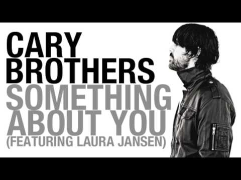 Cary Brothers - Something About You