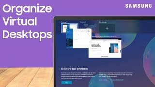 03. Organize your virtual desktops on your Samsung PC or Galaxy Book S | Samsung US