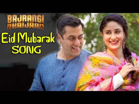 Eid Mubarak Bajrangi Bhaijaan Video Song | Salman Khan & Kareena Kapoor Khan Releases Soon