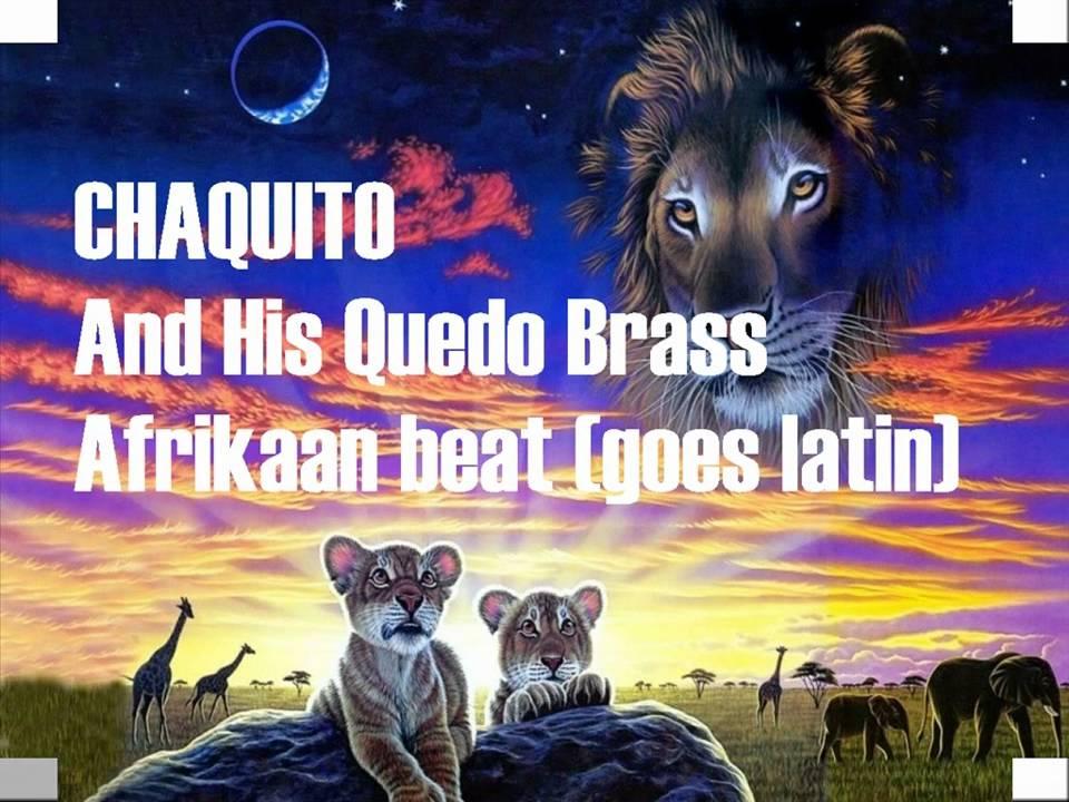Chaquito And The Quedo Brass Chaquito & The Quedo Brass El Bandido