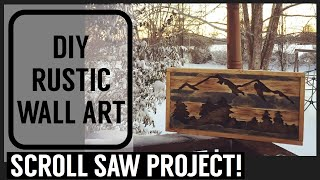 DIY Rustic Wall Art ~ Scroll Saw/Cricut Project