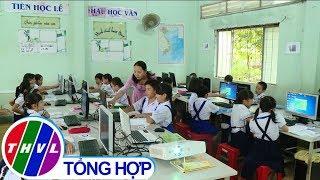 THVL | Phóng sự: Ứng dụng công nghệ thông tin trong dạy và học