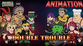 MOBILE LEGENDS ANIMATION - DOUBLE TROUBLE (UNCUT)