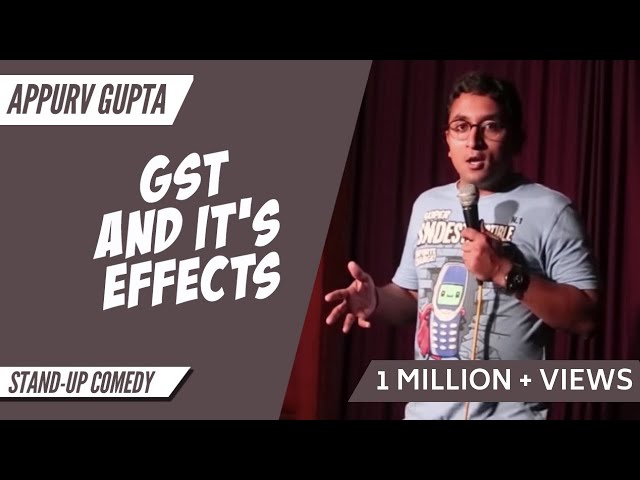 GST and Its Effects - Stand Up Comedy by Appurv Gupta a.k.a GuptaJi in India