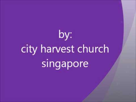 Because Of You With Lyrics By City Harvest Church Singapore video