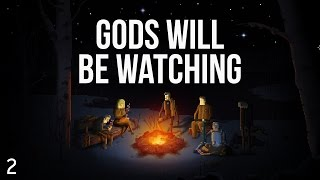 Gods Will Be Watching - Part 2
