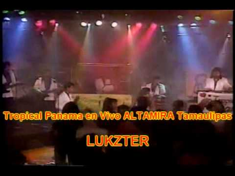 TROPICAL PANAMA En Vivo LA NEGRA en ALTAMIRA Tamaulipas 1986-88