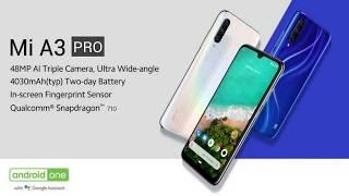 Xiaomi Mi A3 Pro - 32MP Selfie, Snapdragon 710, Indisplay Fingerprint | Mi A3 Pro