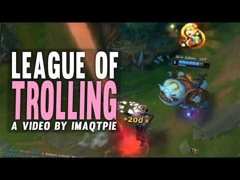 Imaqtpie - LEAGUE OF TROLLING...