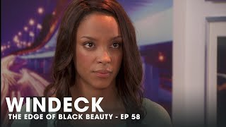 WINDECK EP58 - THE EDGE OF BLACK BEAUTY, SEDUCTION, REVENGE AND POWER ✊🏾😍😜  - FULL EPISODE
