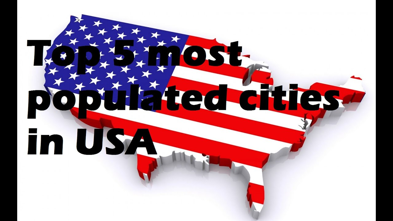 Top 5 biggest cities in the usa youtube for Top 5 best cities in usa