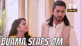 Bua Maa slaps Om for throwing Gauri out from the house Dil Bole Oberoi TV Prime Time