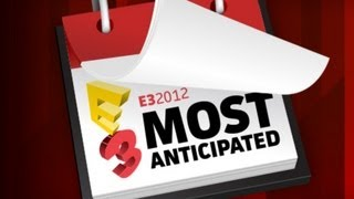 E3 Stage Shows - Most Anticipated Games of E3 2012