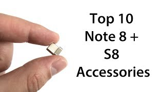 Top 10 Samsung Galaxy Note 8 and S8 Accessories