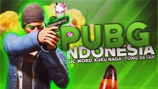 PUBG Indonesia - Magic Word, KOTK, Tong Setan