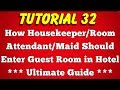 download How Housekeeper or Room Attendant or Maid Enter Guest Room in Hotel (Tutorial 32)