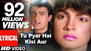 Tu Pyar Hai Kisi Aur Ka Full Song with Lyrics | Dil Hai Ki Manta Nahin | Aamir Khan, Pooja Bhatt