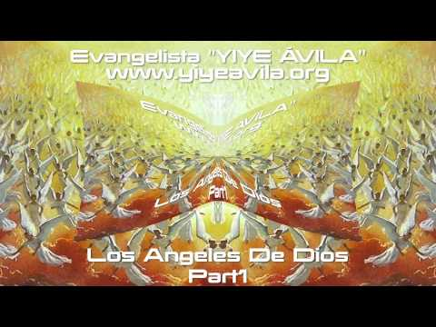 YIYE ÁVILA - Los Angeles De Dios (Part1)