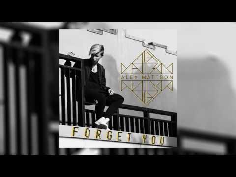 Alex Mattson Forget You music videos 2016