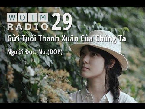 WOIM Radio 29: Gửi Tuổi Thanh Xuân Của Chúng Ta (Full)