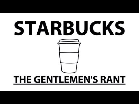 Starbucks - The Gentlemen's Rant