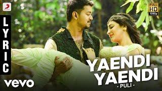 Puli - Yaendi Yaendi Lyric | Vijay, Shruti Haasan, Hansika Motwani | DSP | Chimbu Deven