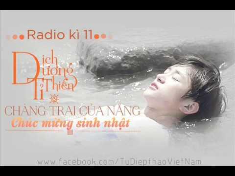 [RADIO] KÌ 11: Chúc mừng sinh nhật chàng trai của nắng - Dịch Dương Thiên Tỉ